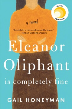 Eleanor Oliphant Is Completely Fine (Honeyman)
